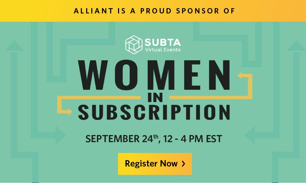 Alliant is a proud sponsor of SUBTA's Women in Subscription